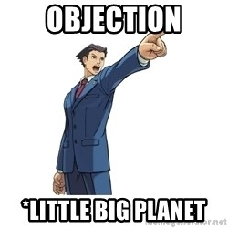 OBJECTION - Objection *little big planet