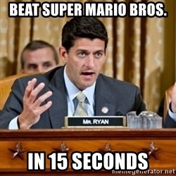 Paul Ryan Meme  - beat super mario bros. in 15 seconds