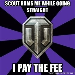 World of Tanks - scout rams me while going straight i pay the fee