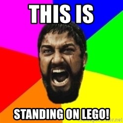 sparta - this is standing on lego!