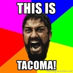 sparta - this is tacoma!