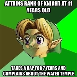 Hipster Link - attains rank of knight at 11 years old takes a nap for 7 years and complains about the water temple