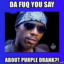 dave chappelle - da fuq you say about purple drank?!