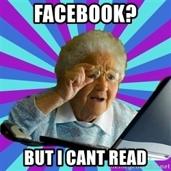 old lady - facebook? but i cant read
