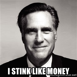 RomneyMakes.com - I STINK LIKE MONEY