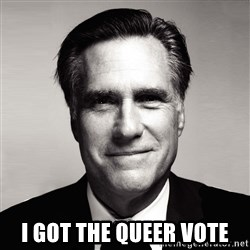 RomneyMakes.com - I GOT THE QUEER VOTE