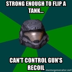 Halo Reach - Strong enough to flip a tank... Can't control gun's recoil