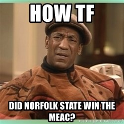 Bill Cosby WTF? - How TF Did norfolk State win the MEAC?