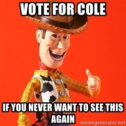 Perv Woody - vote for cole if you never want to see this again