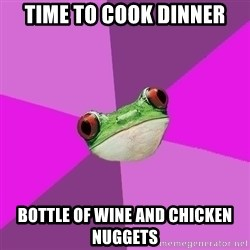 Foul Bachelorette Frog - Time To Cook Dinner Bottle of Wine and Chicken Nuggets