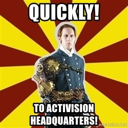 Steampunk Guy - Quickly! To activisIon headquarters!