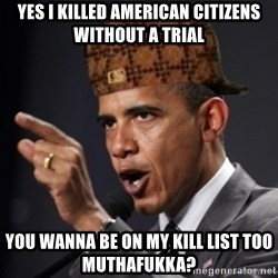 Scumbag Obama Claus - yes i killed american citizens without a trial you wanna be on my kill list too muthafukka?