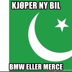 pakistani - kjøper ny bil bmw eller merce