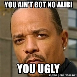 Ice T Sex Addiction Description  Examples - You Ain't got no alibi You Ugly
