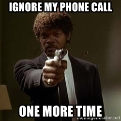 Jules Pulp Fiction - ignore my phone call one more time