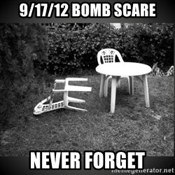 Chair Blown Over - 9/17/12 Bomb scare Never forget