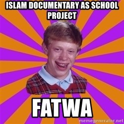 Unlucky Brian Strikes Again - Islam Documentary as school Project Fatwa