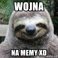 Sexual Sloth - Wojna  na memy xD