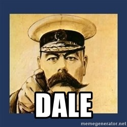 your country needs you -  dale