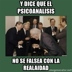 laughing politician - y dice que el psicoanalisis no se falsea con la realaidad
