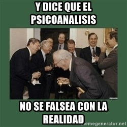laughing politician - y dice que el psicoanalisis no se falsea con la realidad
