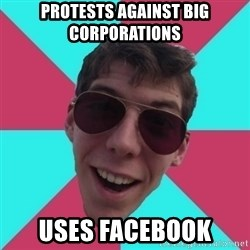 Hypocrite Gordon - PROTESTS AGAINST BIG CORPORATIONS USES FACEBOOK