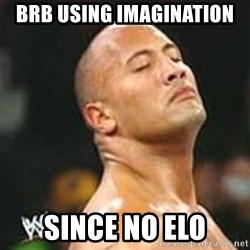 using imagination since no pics rock - brb using imagination since no elo