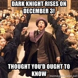 professor quirrell - Dark knight rises on december 3! thought you'd ought to know