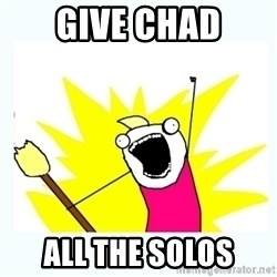 All the things - give chad all the solos