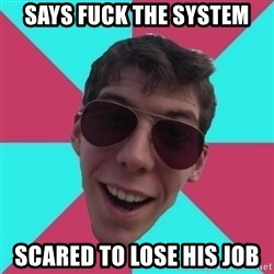 Hypocrite Gordon - says fuck the system scared to lose his job
