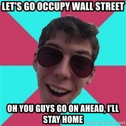 Hypocrite Gordon - LET'S Go OCCUPY WALL STREET OH YOU GUYS GO ON AHEAD, I'lL STAY HOME