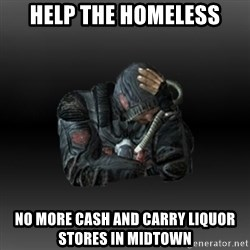 StalkerFaceNew - help the homeless no more cash and carry liquor stores in midtown