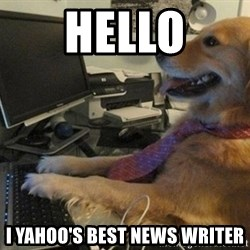 I have no idea what I'm doing - Dog with Tie - hello I yahoo's best news writer