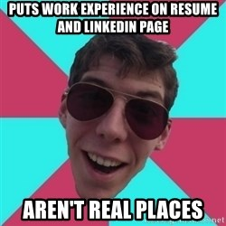 Hypocrite Gordon - PUTS WORK EXPERIENCE ON RESUME AND LINKEDIN PAGE AREN'T REAL PLACES