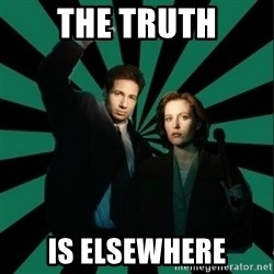 """Typical fans """"The X-files"""" - The Truth is elsewhere"""