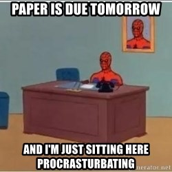 Spiderman Desk - PAPER IS DUE TOMORROW AND I'M JUST SITTING HERE PROCRASTURBATING
