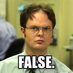 Dwight Schrute - False.
