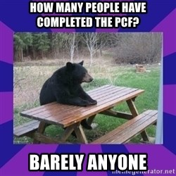 waiting bear - How many people have completed the PCF? Barely Anyone