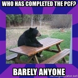 waiting bear - Who has Completed the PCF? Barely Anyone