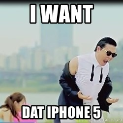 Psy's DAT ASS - I want Dat iphone 5