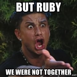 Flippinpauly - but ruby  we were not together