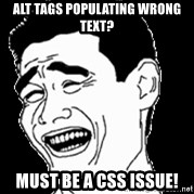 Laughing - Alt Tags populating wrong text? must be a css issue!