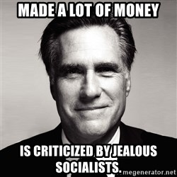 RomneyMakes.com - Made a lot of money is criticized by jealous socialists.