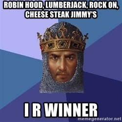 Age Of Empires - robin hood, lumberjack, rock on, cheese steak jimmy's i r winner