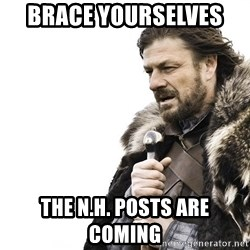 Winter is Coming - brace yourselves  the n.h. posts are coming