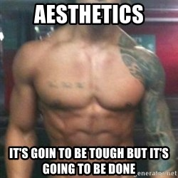 Zyzz - AESTHETICS IT'S GOIN TO BE TOUGH BUT IT'S GOING TO BE DONE