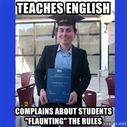 """xanax - teaches english complains about students """"flaunting"""" the rules"""