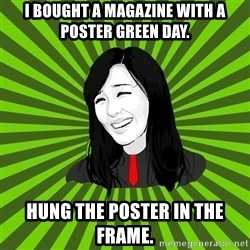 green fan - I bought a magazine with a poster Green Day. Hung the poster in the frame.