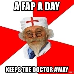 Negligent doctor - A FAP A DAY KEEPS THE DOCTOR AWAY