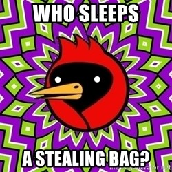 Omsk Crow - Who sleeps A stealing bag?